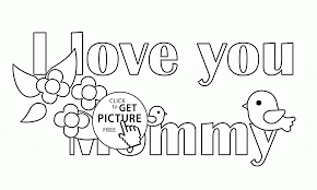 Small Picture I Love You Mommy Coloring Pages Free Printable Coloring 7664