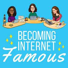 Becoming Internet Famous Podcast