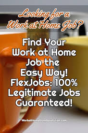 17 best ideas about home jobs work from home jobs flexjobs a work at home job the easy way