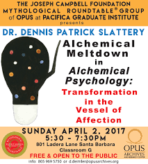 dr dennis p slattery alchemical me own in alchemical the joseph campbell foundation mythological roundtable® group of opus at pacifica graduate institute presents