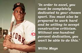Famous quotes about 'Willie Mays' - QuotationOf . COM