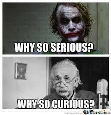 Why So Serious? by agf - Meme Center via Relatably.com