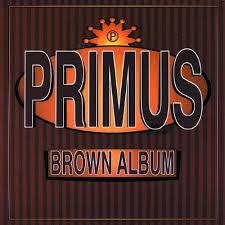 <b>Primus</b> - <b>Brown Album</b> - Reviews - Album of The Year