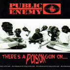 There's a Poison Goin' On.... album by Public Enemy
