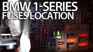 where are fuses in bmw 1 series e81 e82 e87 e88 fusebox location where are fuses in bmw 1 series e81 e82 e87 e88 fusebox location