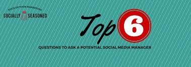 top 6 questions to ask a potential social media manager i check out my competition who doesn t and as digital marketing agencies are popping up everywhere nowadays i m shocked by some of the work i see