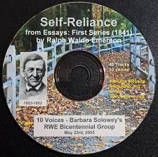 self reliance voices barbara solowey s rwe bicentennial self reliance from the essays first series 1841 ten voices barbara