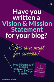 how to write a powerful blog vision and mission statement plus  how to write powerful blog vision and mission