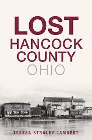 <b>Lost</b> Hancock County, Ohio by Teresa Straley <b>Lambert</b> | The History ...
