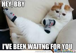 I've Been Waiting For You... by raisekain - Meme Center via Relatably.com