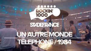 <b>Un</b> Autre Monde - <b>Telephone</b> / Rockin'1000 That's Live Official ...