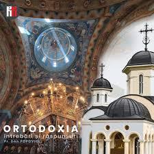 Ortodoxia, întrebări și răspunsuri