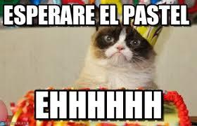 Esperare El Pastel - Grumpy Cat Birthday meme on Memegen via Relatably.com