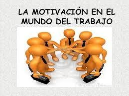 Resultado de imagen de la motivación laboral