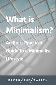 What Is <b>Minimalism</b>? A Practical Guide to a <b>Minimalist</b> Lifestyle ...