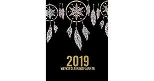 2019 Weekly <b>Cleaning</b> Planner: Cute <b>Dreamcatcher</b>, 2019 Weekly ...