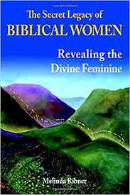 The <b>Secret</b> Legacy of Biblical <b>Women</b>: Revealing the Divine ...