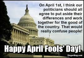 Image result for april fools and politicians