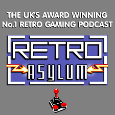Retro Asylum -  The UK's No.1 Retro Gaming Podcast
