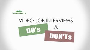 video job interview do s and don ts what are some good tips video job interview do s and don ts what are some good tips