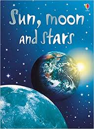 <b>Sun</b>, <b>Moon</b> and <b>Stars</b> (Usborne Beginners) (Beginners Series ...