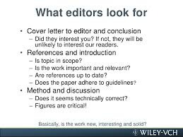 Express enthusiasm for your journal article  it can be contagious and inspire the reviewing editor Cover Letters