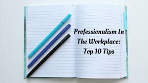 professionalism in the workplace top tips best companies az top tips for professionalism in the workplace