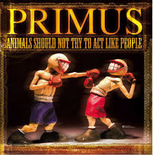 """NEW <b>Primus</b> """"<b>Animals Should</b> Not Try To Act Like People"""" LP ..."""
