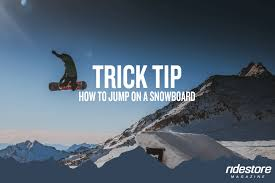 Trick Tip: How To <b>Jump</b> On A <b>Snowboard</b> | Ridestore Magazine