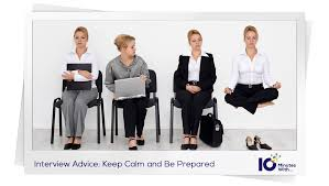 interview advice keep calm and be prepared 10 minutes