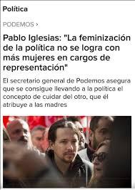 Image result for pablo iglesias feminizacion de los portavoces