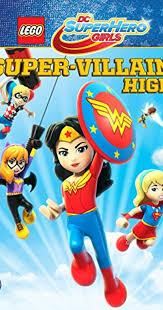 <b>LEGO</b> DC <b>Super Hero Girls</b>: Super-villain High (2018) - IMDb