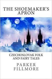 The <b>Shoemaker's</b> Apron: Czechoslovak Folk and Fairy Tales: <b>Parker</b> ...
