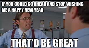 Happy New Year 2015 Memes - Happy New Year To You via Relatably.com