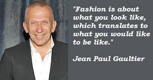Quotes by Jean Paul Gaultier @ Like Success via Relatably.com