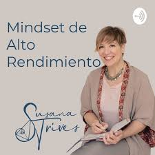Mindset de Alto Rendimiento para Emprendedores con Susana Trives
