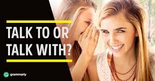 <b>Talk</b> to vs <b>Talk</b> with–Which should I use? | Grammarly
