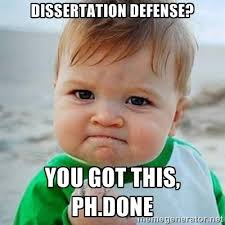 Victory Baby   dissertation defense  you got this  ph done