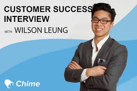 chime customer success interview wilson leungreal estate customer success interview wilson leung