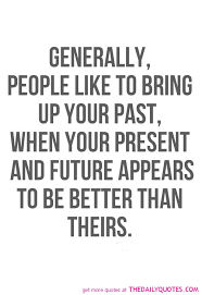 People In Your Past Quotes. QuotesGram via Relatably.com