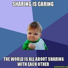 Sharing is Caring The world is all about sharing with each other ... via Relatably.com
