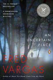 An <b>Uncertain Place</b> : <b>Fred Vargas</b> : 9780143120049