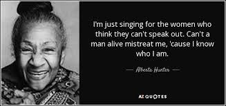 TOP 8 QUOTES BY ALBERTA HUNTER | A-Z Quotes