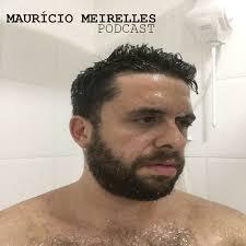 Mauricio Meirelles Podcast