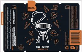 <b>Kiss the Cook</b> - Bad Dad Brewing Co. - Untappd