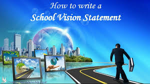 how to write school vision statements how to write school vision statements