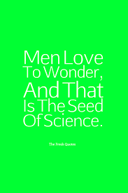 science quotes science slogans funny science quotes quotes men love to wonder and that is the seed of science ralph waldo