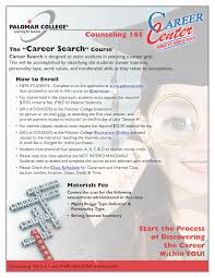 career center services career center palomar college a one unit class you would also take both the mbti and the strong assessment please stop by or call the career center for more information