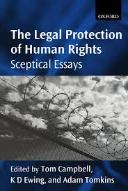the legal protection of human rights sceptical essays amazon co the legal protection of human rights sceptical essays amazon co uk tom campbell 9780199606085 books