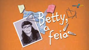 Resultado de imagem para Betty, a Feia RedeTV!